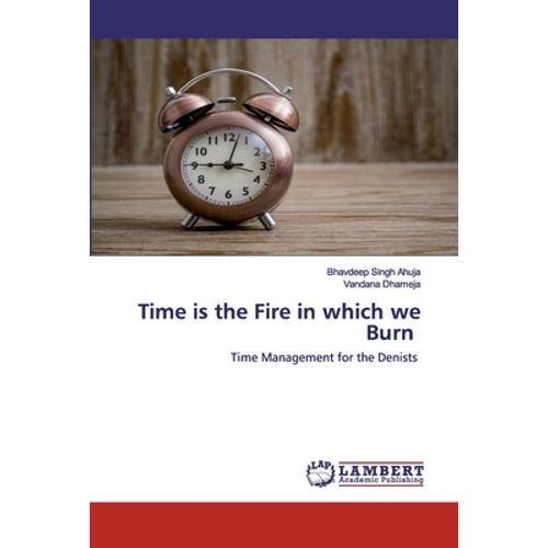 预订 time is the fire in which we burn