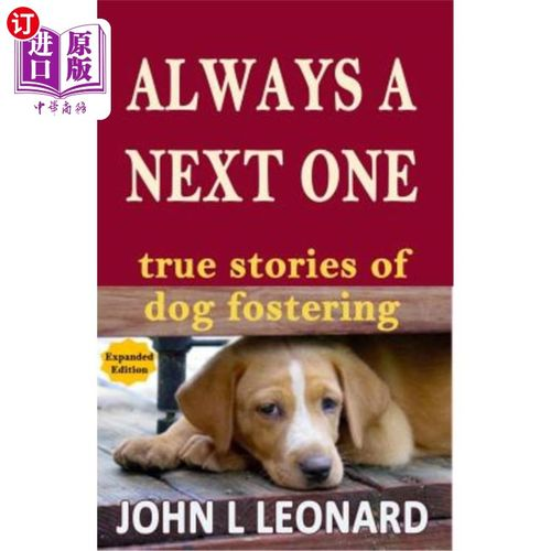【中商海外直订】always a next one: true stories of dog .